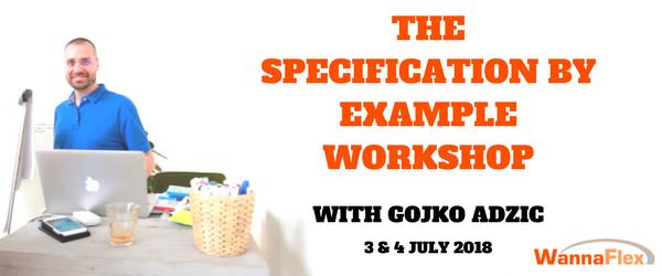Specification By Example With Gojko Adzic Workshop Wannaflex